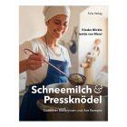 """""""Schneemilch & Pressknödel"""" Buch, Folio Verlag, Bozen und Umgebung, Südtirol"""